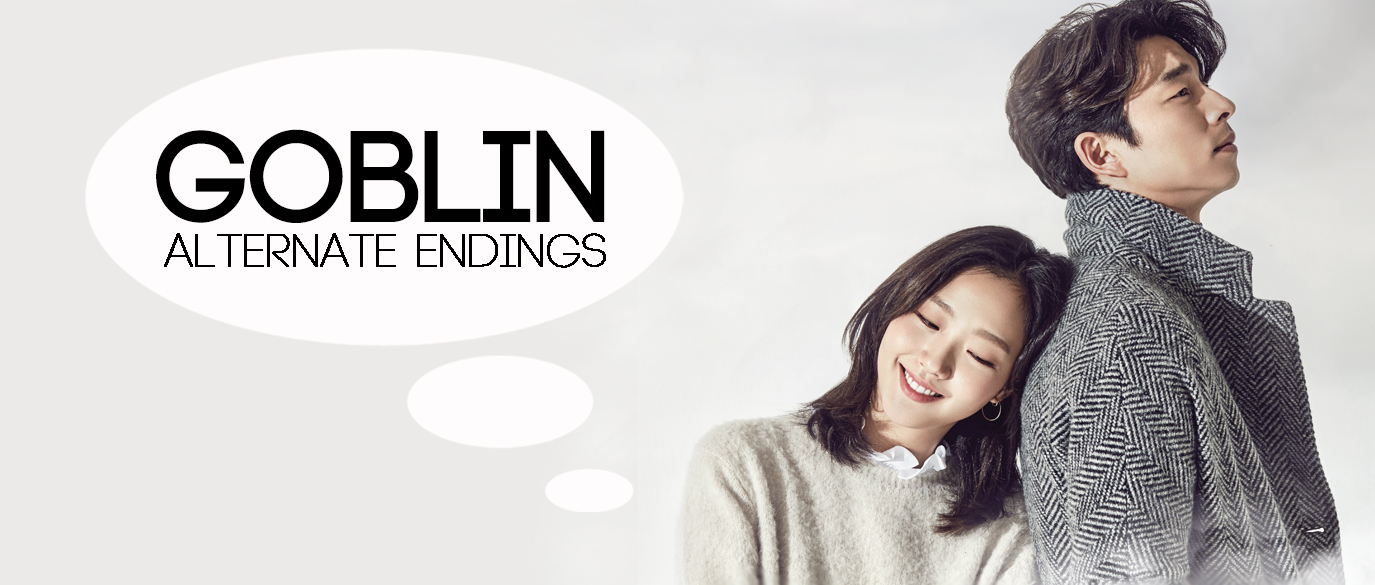 Goblin Alternate Endings Final